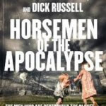 Horsemen of the Apocalypse : The Men Who Are Destroying Life on Earth-And What It Means for Our Children